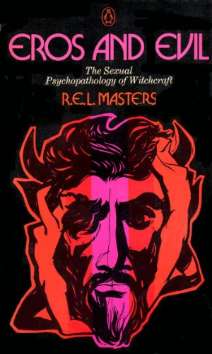9780140039108: Eros and Evil: The Sexual Psychopathology of Witchcraft, Contains the Complete Text of Sinistrari's Demoniality