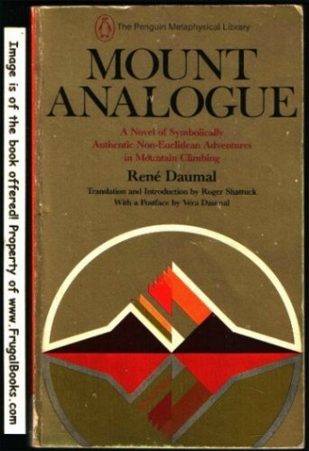 9780140039474: Mount Analogue: A Novel of Symbolically Authentic Non-Euclidian Adventures in Mountain Climbing (The Penguin metaphysical library)