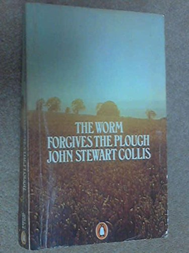 9780140039535: The Worm Forgives the Plough