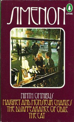 9780140039801: Simenon - Ninth Omnibus: Maigret & Monsieur Charles / The Dissapearance of Odile / The Cat
