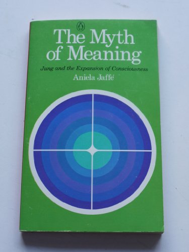 9780140039900: Myth of Meaning