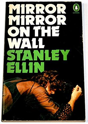 Mirror, Mirror On the Wall (Penguin crime: Ellin, Stanley