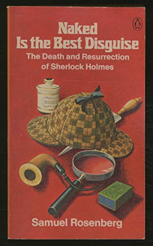 9780140040302: Naked Is the Best Disguise: The Death and Resurrection of Sherlock Holmes
