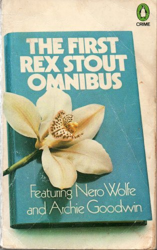 9780140040326: The First Rex Stout Omnibus: Featuring Nero Wolfe and Archie Goodwin: