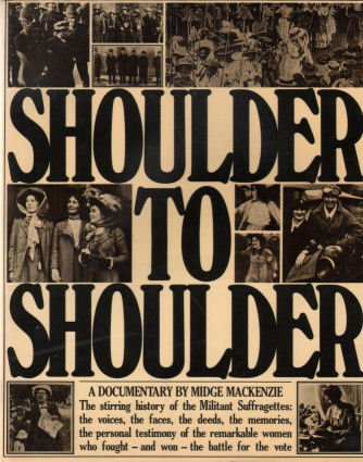 9780140040937: Shoulder to Shoulder: A Documentary. The stirring history of the Militant Suffragettes