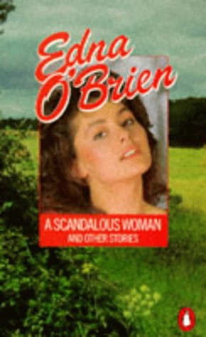"""""""A Scandalous Woman and Other Stories: O'Brien, Edna"""