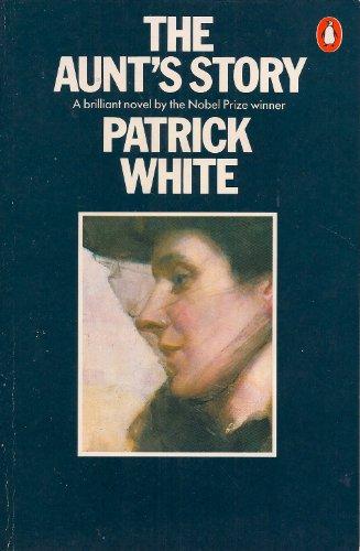 The Aunt's Story (Penguin Twentieth Century Classics): White, Patrick