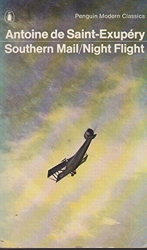 Southern Mail and Night Flight: Antoine de Saint-Exupery