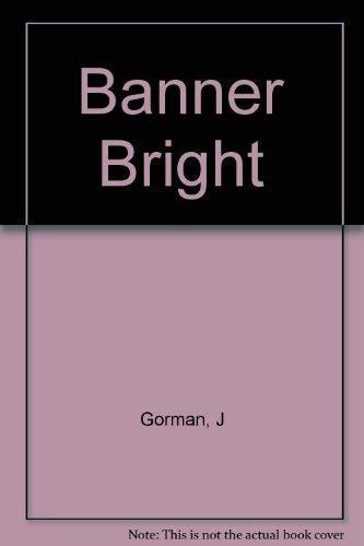 9780140041712: Banner Bright