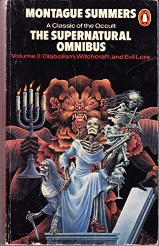 9780140041859: The Supernatural Omnibus, Vol. 2: Diabolism, Witchcraft and Evil Lore: Diabolism, Witchcraft and Evil Lore v. 2
