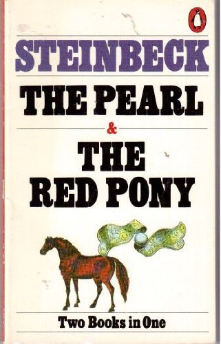 The Pearl and The Red Pony (Two: Steinbeck, John