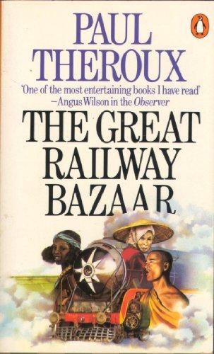 9780140042351: The Great Railway Bazaar: By Train Through Asia (Penguin Books)