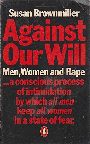 9780140042443: Against Our Will: Men, Women and Rape