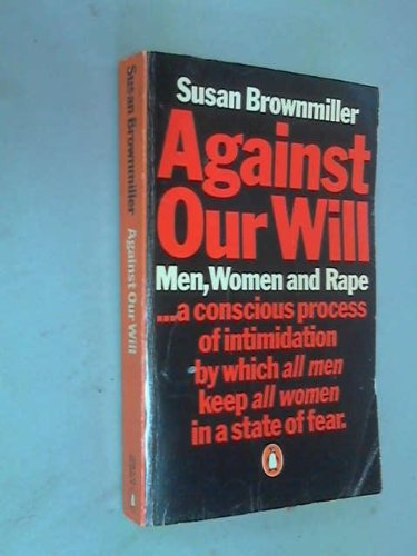 9780140042443: 'AGAINST OUR WILL: MEN, WOMEN AND RAPE'