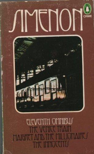 9780140042481: The Eleventh Simenon Omnibus: The Venice Train, Maigret and the Millionaires, The Innocents (Penguin crime fiction): No. 11