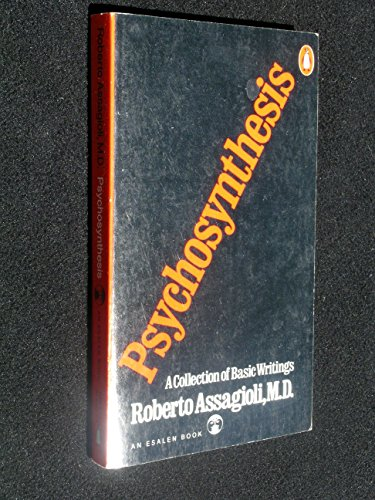 Psychosynthesis: A Manual of Principles And Techniques: Assagioli, R.
