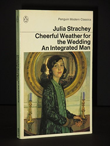 9780140042719: Cheerful Weather For the Wedding & an Integrated Man (Modern Classics)