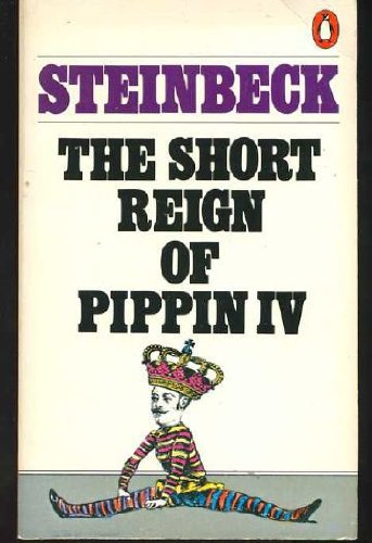 The short reign of Pippin IV: A: John Steinbeck