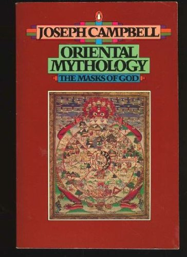Oriental Mythology (The Masks of God, Volume: Joseph Campbell