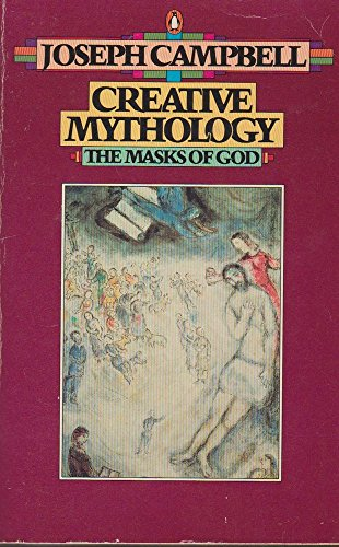 9780140043075: The Masks of God: Creative Mythology v. 4