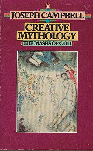 9780140043075: The Masks of God: Creative Mythology v. 4
