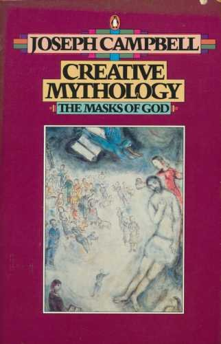 9780140043075: Creative Mythology (The Masks of God, Volume IV)