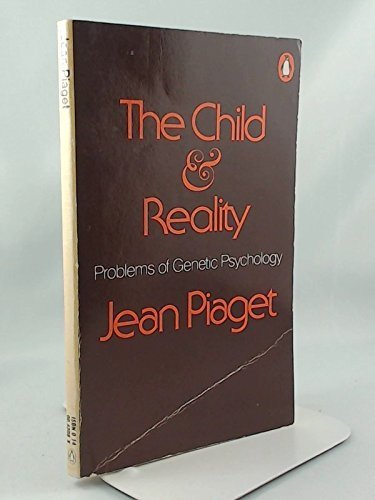 9780140043082: Child and Reality: Problems of Genetic Psychology