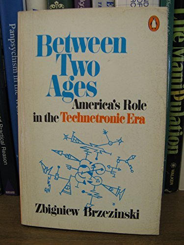 9780140043143: Between Two Ages: America's Role in the Technetronic Era