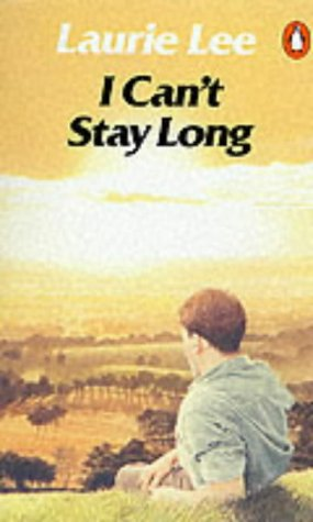 I Can't Stay Long: LAURIE LEE
