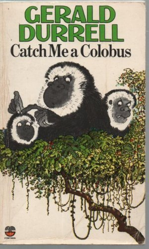 9780140043372: Catch Me a Colobus