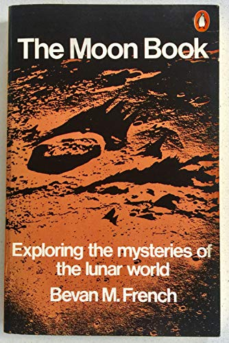 The Moon Book : [exploring the mysteries of the lunar world]