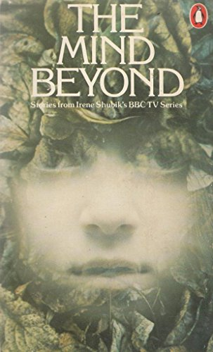 9780140043525: The Mind Beyond: Ghostly Stories from Irene Shubik's New B.B.C. T.V. Series