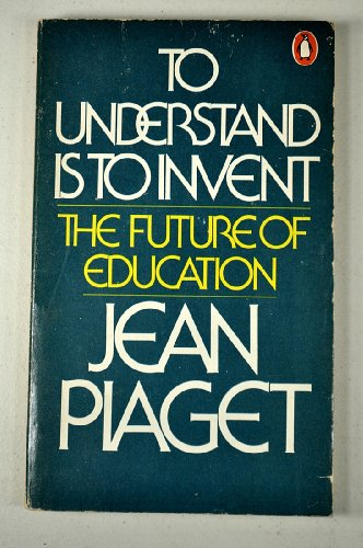 9780140043785: To understand is to invent: The future of education