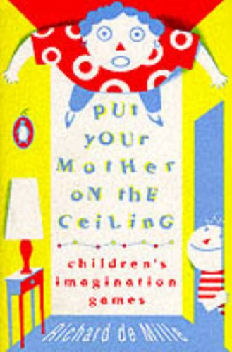 9780140043792: Put Your Mother On the Ceiling: Children's Imagination Games