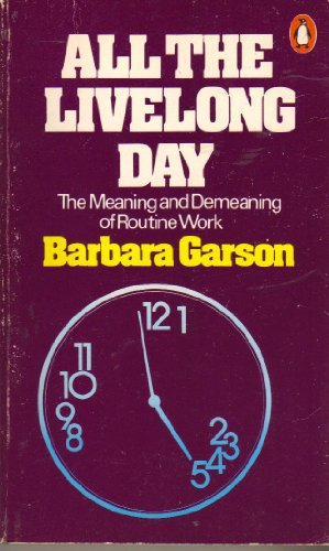 9780140043815: Title: All the Livelong Day The Meaning and Demeaning of