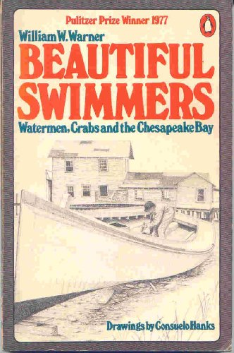 9780140044058: Beautiful Swimmers: Watermen, Crabs and the Chesapeake Bay