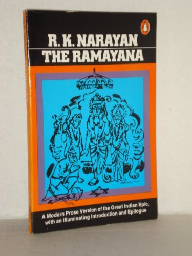 9780140044287: The Ramayana: A Shortened Modern Prose Version of the Indian Epic