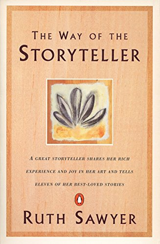 9780140044362: The Way of the Storyteller: A Great Storyteller Shares Her Rich Experience and Joy in Her Art and Tells Eleven of Her Best-Loved Stories