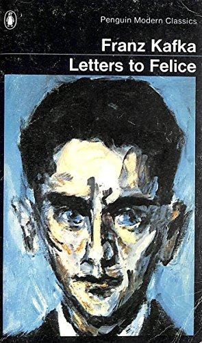 Letters To Felice: Franz Kafka