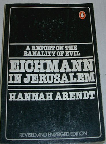 9780140044508: Eichmann in Jerusalem, A Report on the Banality of Evil