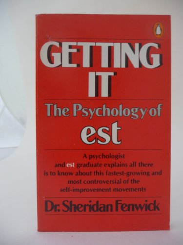 9780140044676: Getting it: The psychology of est