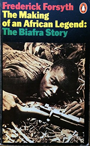 9780140044683: Making of an African Legend: The Biafra Story