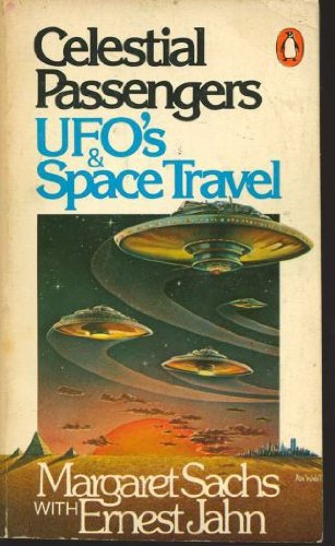 Celestial Passengers: UFO's and Space Travel