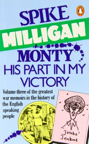 Monty - His Part in my Victory. War Biography Vol. 3, edited by Jack Hobbs