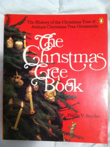 9780140045185: The Christmas Tree Book: The History of the Christmas Tree And Antique Christmas Tree Ornaments