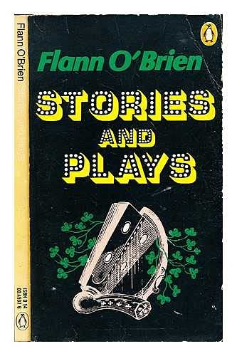 O'Brien, Stories and Plays (9780140045376) by Flann O'Brien