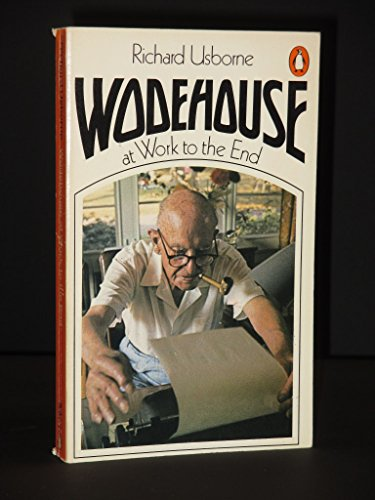9780140045642: Wodehouse at Work to the End
