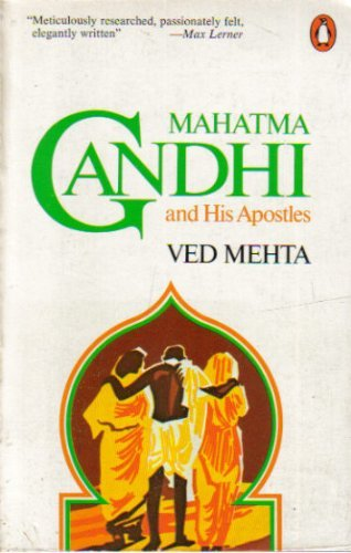 Mahatma Gandhi and His Apostles: Mehta, Ved
