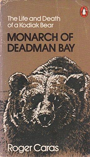 9780140045758: Monarch of Deadman Bay: The Life and Death of a Kodiak Bear