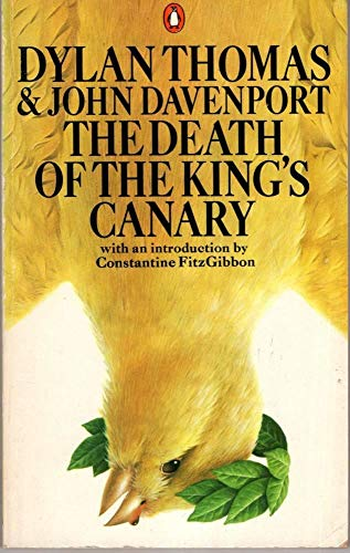 The Death of the King's Canary: Thomas, Dylan